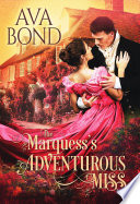 The Marquess's Adventurous Miss