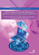 Applications of Machine Learning in Big Data Analytics and Cloud Computing