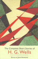 The Complete Short Stories of H  G  Wells