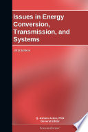 Issues in Energy Conversion  Transmission  and Systems  2012 Edition Book