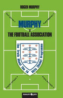 MURPHY V The Football Association  The Truth About the FA Skills  Snide  Programme