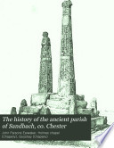 The History of the Ancient Parish of Sandbach  Co  Chester