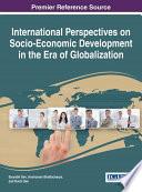 International Perspectives on Socio-Economic Development in the Era of Globalization