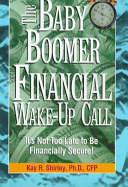The Baby Boomer Financial Wake Up Call