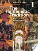 The Humanistic Tradition Volume I: Prehistory to the Early Modern World