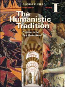The Humanistic Tradition Volume I  Prehistory to the Early Modern World