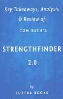 Key Takeaways, Analysis and Review of Tom Rath's StrengthsFinder 2. 0