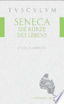 Die Kürze des Lebens / De brevitate vitae  : Lateinisch - Deutsch