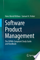 """Software Product Management: The ISPMA-Compliant Study Guide and Handbook"" by Hans-Bernd Kittlaus, Samuel A. Fricker"