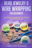 Bead Jewelry   Wire Wrapping for Beginners