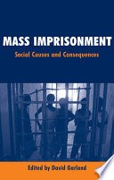 Mass Imprisonment  : Social Causes and Consequences