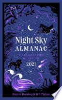 Night Sky Almanac 2021  A stargazer   s guide