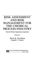 Risk Assessment and Risk Management for the Chemical Process Industry Book