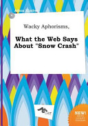 Wacky Aphorisms  What the Web Says about Snow Crash Book