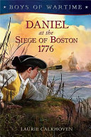 Boys of Wartime  Daniel at the Siege of Boston  1776