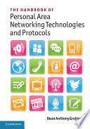The Handbook of Personal Area Networking Technologies and Protocols