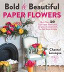 Bold   Beautiful Paper Flowers