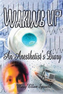 Waking Up  An Anesthetist s Diary