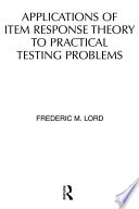 Applications Of Item Response Theory To Practical Testing Problems