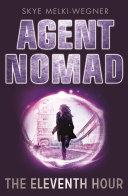 Agent Nomad 1: The Eleventh Hour [Pdf/ePub] eBook