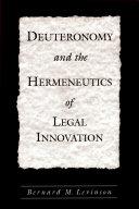 Deuteronomy and the Hermeneutics of Legal Innovation