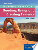 Nursing Research Reading Using And Creating Evidence