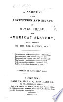 A Narrative of the adventures and escape of Moses Roper from American Slavery; with a preface, by the Rev. T. Price, D.D. Pdf/ePub eBook