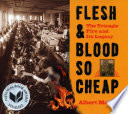 Flesh and Blood So Cheap  The Triangle Fire and Its Legacy