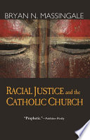 """Racial Justice and the Catholic Church"" by Bryan N. Massingale"