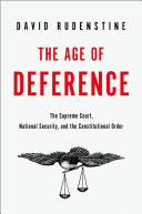 The Age of Deference: The Supreme Court, National Security, and the ...