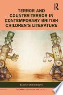 Terror and Counter Terror in Contemporary British Children   s Literature