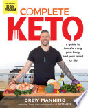 """Complete Keto: A Guide to Transforming Your Body and Your Mind for Life"" by Drew Manning"