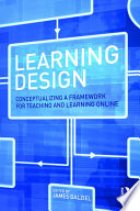 Learning design : conceptualizing a framework for teaching and learning online