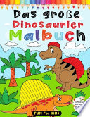 Das große Dinosaurier Malbuch für Mädchen und Jungen ab 4 Jahre