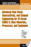 Advanced Gate Stack, Source/Drain, and Channel Engineering for Si-Based CMOS 5: New Materials, Processes, and Equipment