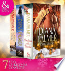Diana Palmer Christmas Collection The Rancher Christmas Cowboy A Man Of Means True Blue Carrera S Bride Will Of Steel Winter Roses Mills Boon E Book Collections
