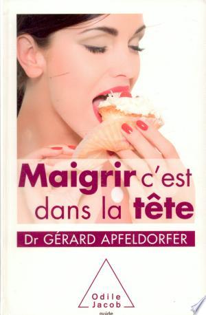 Download Maigrir, c'est dans la tête Free Books - Dlebooks.net