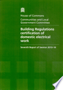 House of Commons - Communities and Local Government Committee: Building Regulations Certification of Domestic Electrical Work - HC 906