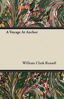 A Voyage at Anchor