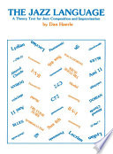 The Jazz Language  A Theory Text for Jazz Composition and Improvisation Book PDF