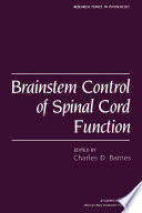 Brainstem Control of Spinal Cord Function Book