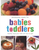 Wholesome Meals for Babies and Toddlers