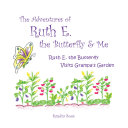 The Adventures of Ruth E. the Butterfly and Me