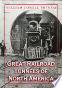 Great Railroad Tunnels Of North America