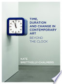 Time  Duration and Change in Contemporary Art