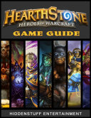 Hearthstone Heroes of Warcraft Game Guide