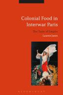 Colonial Food in Interwar Paris