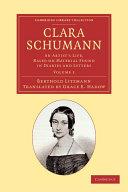 Clara Schumann: Volume 1