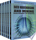 Data Warehousing and Mining  Concepts  Methodologies  Tools  and Applications
