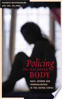 """""""Policing the National Body: Sex, Race, and Criminalization"""" by Jael Silliman, Anannya Bhattacharjee, Angela Yvonne Davis, Committee on Women, Population, and the Environment"""